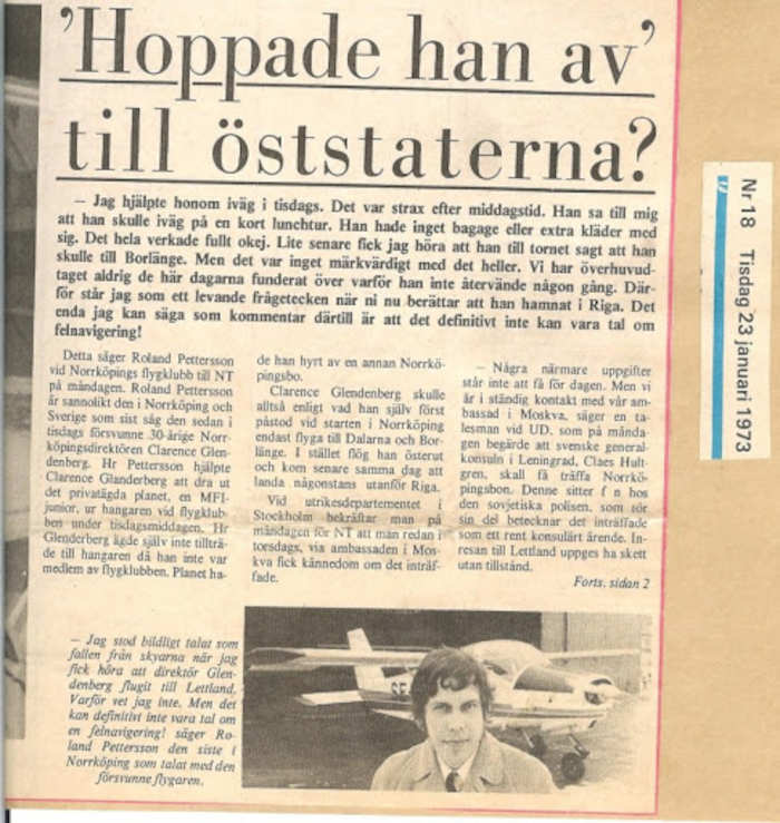 23 летний швед Кларенс Гленденберг решив проверить советскую систему ПВО и в поисках приключений Гленденберг в январе 1973 года угнал в спортивном аэроклубе небольшой самолёт и вылетел в сторону Советской Прибалтики